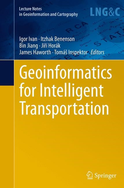 Abbildung von Ivan / Benenson / Jiang / Horák / Haworth / Inspektor | Geoinformatics for Intelligent Transportation | Softcover reprint of the original 1st ed. 2015 | 2016