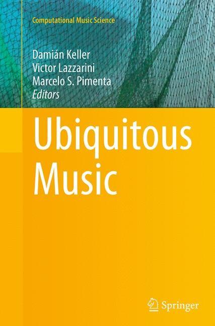 Abbildung von Keller / Lazzarini / Pimenta | Ubiquitous Music | Softcover reprint of the original 1st ed. 2014 | 2016