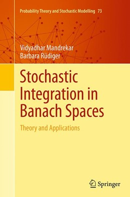 Abbildung von Mandrekar / Rüdiger | Stochastic Integration in Banach Spaces | Softcover reprint of the original 1st ed. 2015 | 2016 | Theory and Applications | 73