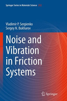 Abbildung von Sergienko / Bukharov | Noise and Vibration in Friction Systems | Softcover reprint of the original 1st ed. 2015 | 2016 | 212