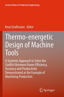 Abbildung von Großmann | Thermo-energetic Design of Machine Tools | Softcover reprint of the original 1st ed. 2015 | 2016