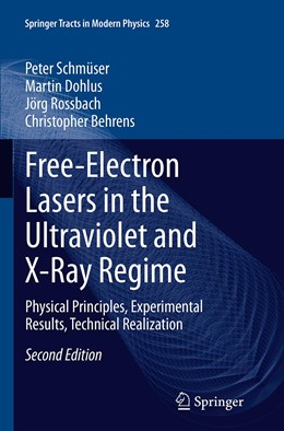 Abbildung von Schmüser / Dohlus / Rossbach | Free-Electron Lasers in the Ultraviolet and X-Ray Regime | Softcover reprint of the original 2nd ed. 2014 | 2016