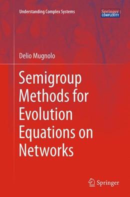 Abbildung von Mugnolo | Semigroup Methods for Evolution Equations on Networks | Softcover reprint of the original 1st ed. 2014 | 2016