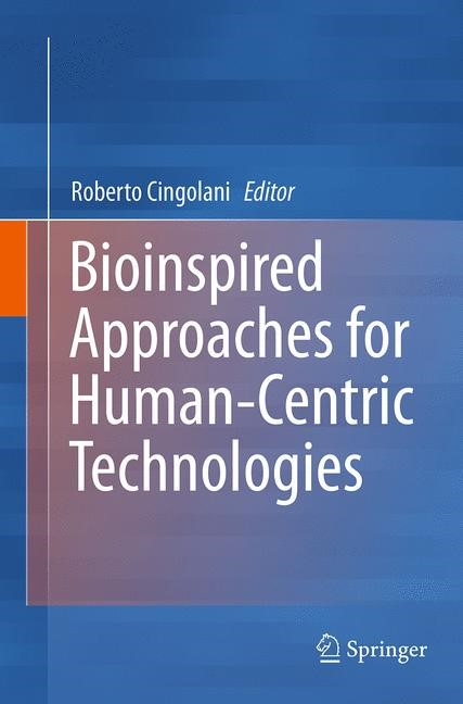 Abbildung von Cingolani | Bioinspired Approaches for Human-Centric Technologies | Softcover reprint of the original 1st ed. 2014 | 2016