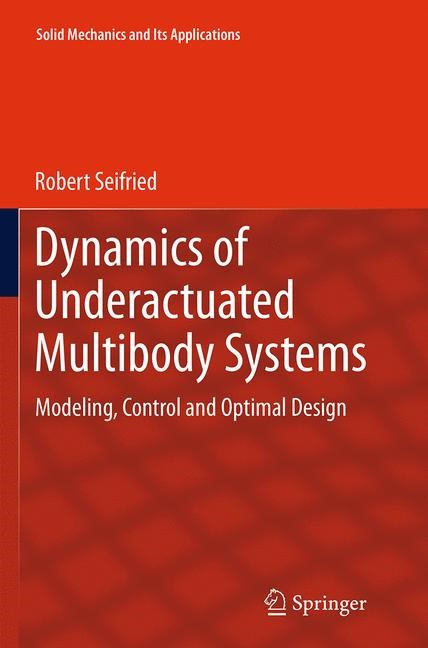 Abbildung von Seifried | Dynamics of Underactuated Multibody Systems | Softcover reprint of the original 1st ed. 2014 | 2016