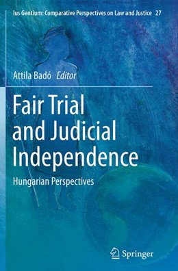 Abbildung von Badó | Fair Trial and Judicial Independence | Softcover reprint of the original 1st ed. 2014 | 2016 | Hungarian Perspectives | 27
