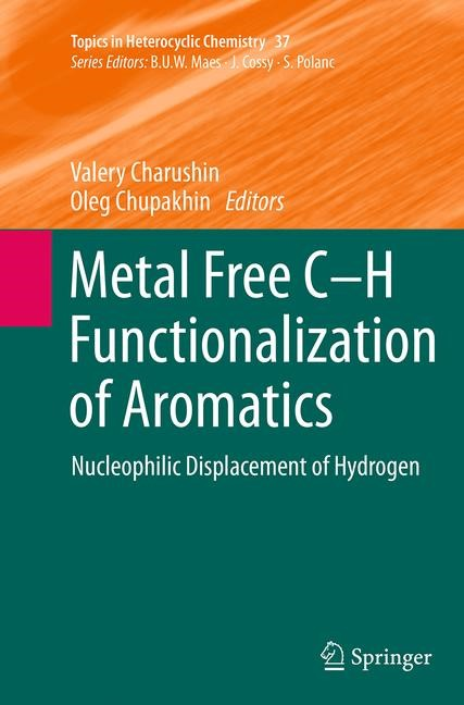 Abbildung von Charushin / Chupakhin | Metal Free C-H Functionalization of Aromatics | Softcover reprint of the original 1st ed. 2014 | 2016