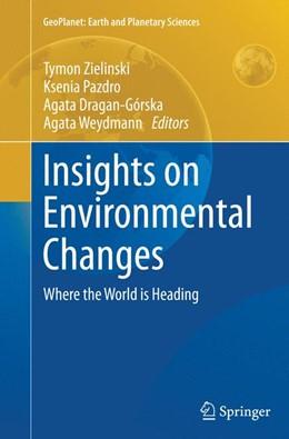 Abbildung von Zielinski / Pazdro / Dragan-Górska / Weydmann | Insights on Environmental Changes | Softcover reprint of the original 1st ed. 2014 | 2016 | Where the World is Heading
