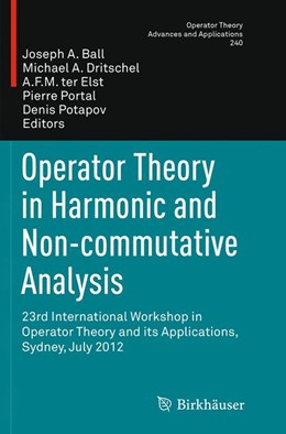 Abbildung von Ball / Dritschel / ter Elst / Portal / Potapov | Operator Theory in Harmonic and Non-commutative Analysis | Softcover reprint of the original 1st ed. 2014 | 2016 | 23rd International Workshop in... | 240