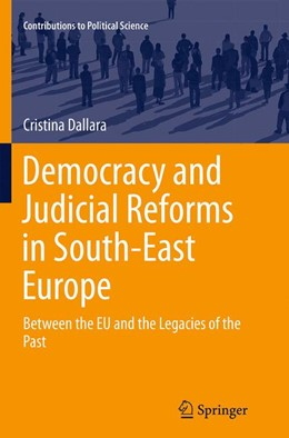 Abbildung von Dallara | Democracy and Judicial Reforms in South-East Europe | Softcover reprint of the original 1st ed. 2014 | 2016 | Between the EU and the Legacie...