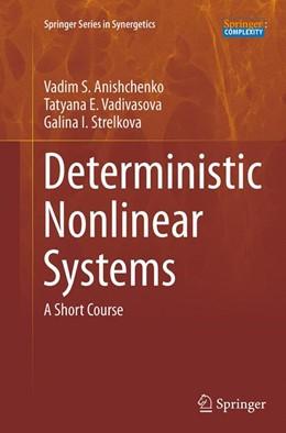 Abbildung von Anishchenko / Vadivasova / Strelkova | Deterministic Nonlinear Systems | Softcover reprint of the original 1st ed. 2014 | 2016 | A Short Course