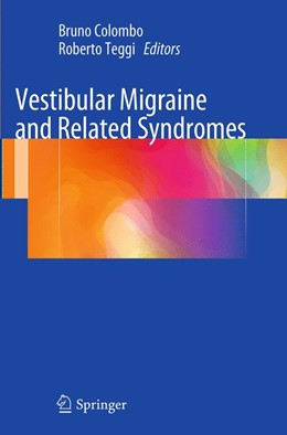 Abbildung von Colombo / Teggi | Vestibular Migraine and Related Syndromes | Softcover reprint of the original 1st ed. 2014 | 2016