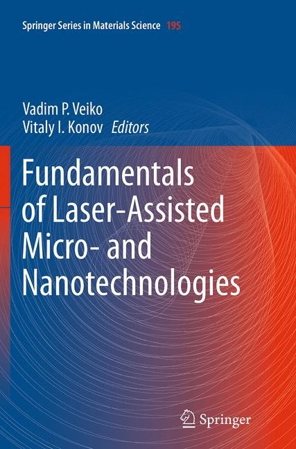 Abbildung von Veiko / Konov | Fundamentals of Laser-Assisted Micro- and Nanotechnologies | Softcover reprint of the original 1st ed. 2014 | 2016