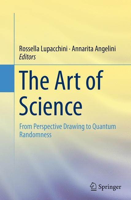 Abbildung von Lupacchini / Angelini | The Art of Science | Softcover reprint of the original 1st ed. 2014 | 2016