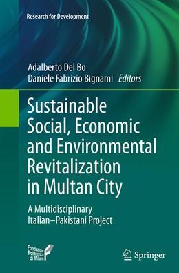Abbildung von Del Bo / Bignami | Sustainable Social, Economic and Environmental Revitalization in Multan City | Softcover reprint of the original 1st ed. 2014 | 2016 | A Multidisciplinary Italian–Pa...