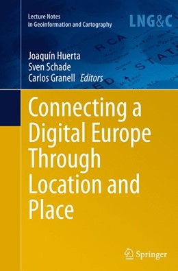 Abbildung von Huerta / Schade / Granell | Connecting a Digital Europe Through Location and Place | Softcover reprint of the original 1st ed. 2014 | 2016