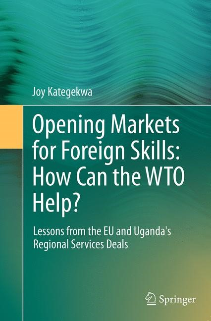 Abbildung von Kategekwa | Opening Markets for Foreign Skills: How Can the WTO Help? | Softcover reprint of the original 1st ed. 2014 | 2016