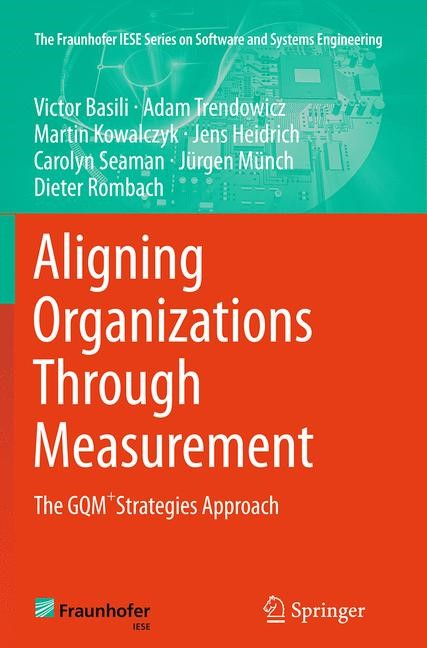 Abbildung von Basili / Trendowicz / Kowalczyk | Aligning Organizations Through Measurement | Softcover reprint of the original 1st ed. 2014 | 2016