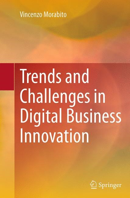 Abbildung von Morabito | Trends and Challenges in Digital Business Innovation | Softcover reprint of the original 1st ed. 2014 | 2016