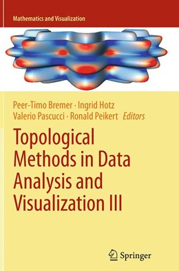 Abbildung von Bremer / Hotz / Pascucci / Peikert | Topological Methods in Data Analysis and Visualization III | Softcover reprint of the original 1st ed. 2014 | 2016 | Theory, Algorithms, and Applic...