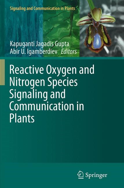 Abbildung von Gupta / Igamberdiev | Reactive Oxygen and Nitrogen Species Signaling and Communication in Plants | Softcover reprint of the original 1st ed. 2015 | 2016