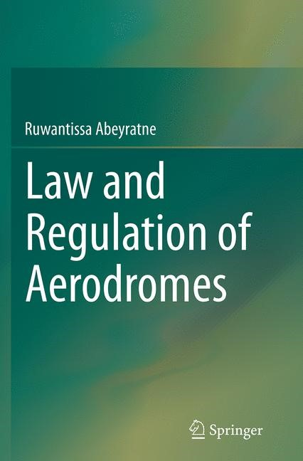 Law and Regulation of Aerodromes | Abeyratne | Softcover reprint of the original 1st ed. 2014, 2016 | Buch (Cover)