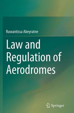 Abbildung von Abeyratne | Law and Regulation of Aerodromes | Softcover reprint of the original 1st ed. 2014 | 2016
