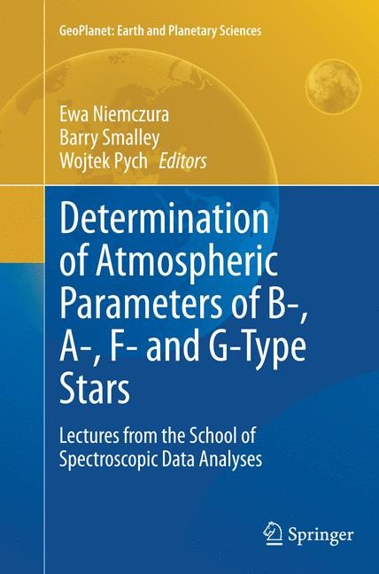 Abbildung von Niemczura / Smalley / Pych | Determination of Atmospheric Parameters of B-, A-, F- and G-Type Stars | Softcover reprint of the original 1st ed. 2014 | 2016