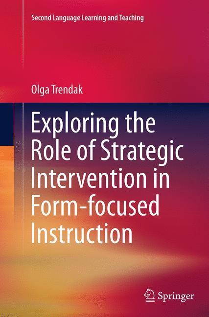 Abbildung von Trendak | Exploring the Role of Strategic Intervention in Form-focused Instruction | Softcover reprint of the original 1st ed. 2015 | 2016