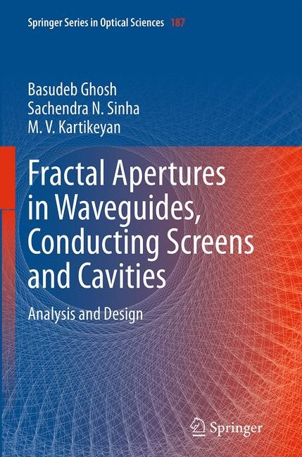 Abbildung von Ghosh / Sinha / Kartikeyan | Fractal Apertures in Waveguides, Conducting Screens and Cavities | Softcover reprint of the original 1st ed. 2014 | 2016