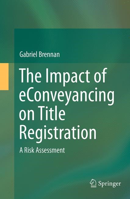 Abbildung von Brennan | The Impact of eConveyancing on Title Registration | Softcover reprint of the original 1st ed. 2015 | 2016