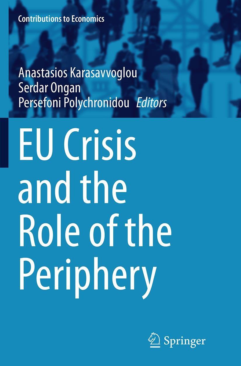 Abbildung von Karasavvoglou / Ongan / Polychronidou | EU Crisis and the Role of the Periphery | Softcover reprint of the original 1st ed. 2015 | 2016