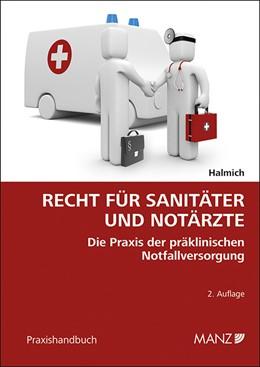 Abbildung von Halmich | Recht für Sanitäter und Notärzte | 2016 | Die Praxis der präklinischen N...
