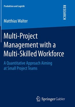 Abbildung von Walter | Multi-Project Management with a Multi-Skilled Workforce | Softcover reprint of the original 1st ed. 2015 | 2016 | A Quantitative Approach Aiming...