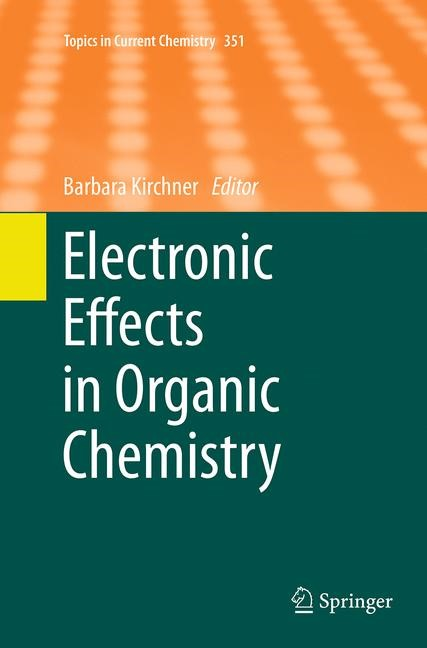 Abbildung von Kirchner   Electronic Effects in Organic Chemistry   Softcover reprint of the original 1st ed. 2014   2016