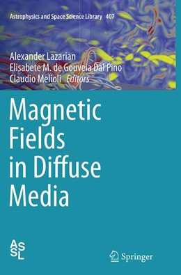 Abbildung von Lazarian / de Gouveia Dal Pino / Melioli | Magnetic Fields in Diffuse Media | Softcover reprint of the original 1st ed. 2015 | 2016 | 407