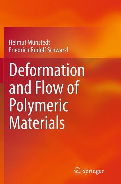 Abbildung von Münstedt / Schwarzl   Deformation and Flow of Polymeric Materials   Softcover reprint of the original 1st ed. 2014   2016