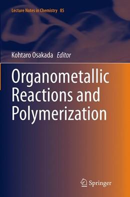 Abbildung von Osakada | Organometallic Reactions and Polymerization | Softcover reprint of the original 1st ed. 2014 | 2016 | 85