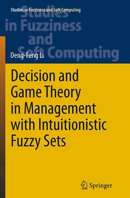 Abbildung von Li | Decision and Game Theory in Management With Intuitionistic Fuzzy Sets | Softcover reprint of the original 1st ed. 2014 | 2016 | 308