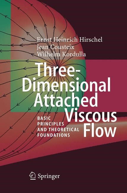 Abbildung von Hirschel / Cousteix / Kordulla | Three-Dimensional Attached Viscous Flow | Softcover reprint of the original 1st ed. 2014 | 2016