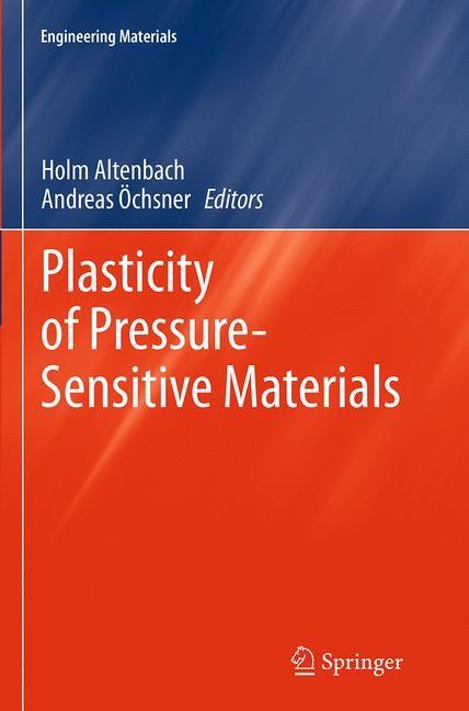 Abbildung von Altenbach / Öchsner | Plasticity of Pressure-Sensitive Materials | Softcover reprint of the original 1st ed. 2014 | 2016