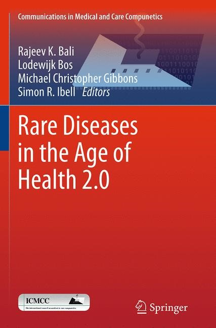 Abbildung von Bali / Bos / Gibbons / Ibell | Rare Diseases in the Age of Health 2.0 | Softcover reprint of the original 1st ed. 2014 | 2016