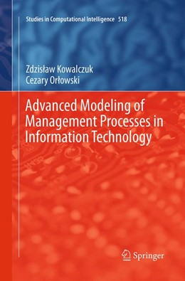 Abbildung von Kowalczuk / Orlowski   Advanced Modeling of Management Processes in Information Technology   Softcover reprint of the original 1st ed. 2014   2016   518