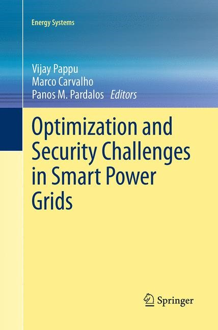 Abbildung von Pappu / Carvalho / Pardalos | Optimization and Security Challenges in Smart Power Grids | Softcover reprint of the original 1st ed. 2013 | 2016