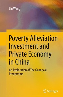 Abbildung von Wang | Poverty Alleviation Investment and Private Economy in China | Softcover reprint of the original 1st ed. 2014 | 2016 | An Exploration of The Guangcai...