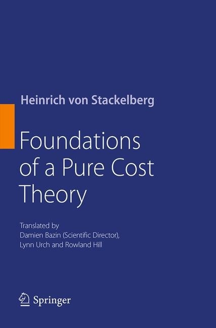 Abbildung von von Stackelberg | Foundations of a Pure Cost Theory | Softcover reprint of the original 1st ed. 2014 | 2016