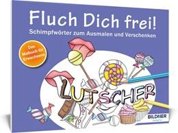 Abbildung von Malbuch für Erwachsene: Fluch Dich frei! Lutscher | 2016 | Schimpfwörter zum Ausmalen und...