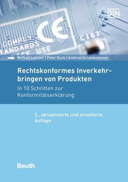 Abbildung von Buck / Loerzer / Schwabedissen | Rechtskonformes Inverkehrbringen von Produkten | 2., aktualisierte und erweiterte Auflage | 2017 | In 10 Schritten zur Konformitä...