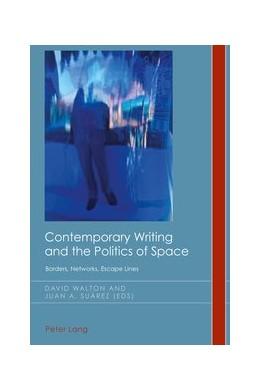 Abbildung von Walton / Suárez | Contemporary Writing and the Politics of Space | 1. Auflage | 2017 | beck-shop.de
