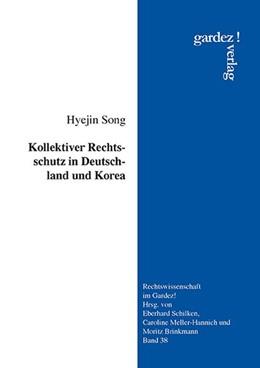 Abbildung von Song | Kollektiver Rechtsschutz in Deutschland und Korea | 1. Auflage | 2016 | beck-shop.de